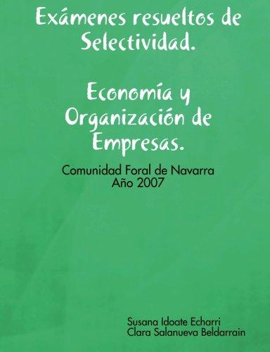 Examenes Resueltos De Selectividad. Economia Y Organizacion De Empresas. Ano 2007