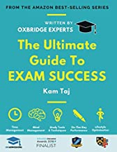 The Ultimate Guide to Exam Success: Expert Advice From a Cambridge Graduate and Performance Coach, Score Boosting Strategies, Beat the Exam System, ... TSA, LNAT, ENGAA, NSAA, ECAA, UniAdmissions