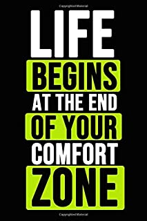 Life Begins At The End Of Your Comfort Zone: Motivational Journal / Daily Notebook / Diary, Inspirational Quotes (Lined, 6