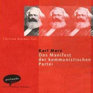 Das Manifest der kommunistischen Partei                   Autor:                                                                                                                                 Karl Marx                               Sprecher:                                                                                                                                 Christian Brückner                      Spieldauer: 1 Std. und 18 Min.     17 Bewertungen     Gesamt 3,7
