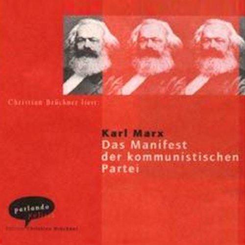 Das Manifest der kommunistischen Partei                   By:                                                                                                                                 Karl Marx                               Narrated by:                                                                                                                                 Christian Brückner                      Length: 1 hr and 18 mins     Not rated yet     Overall 0.0