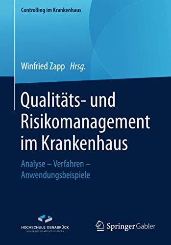 Qualitäts- und Risikomanagement im Krankenhaus: Analyse – Verfahren – Anwendungsbeispiele (Controlling im Krankenhaus)