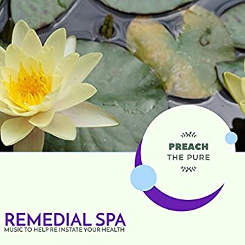 Remedial Spa - Music To Help Re Instate Your Health