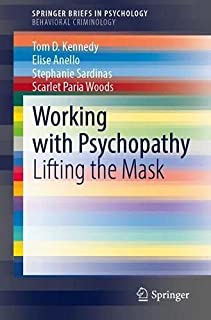 Working with Psychopathy: Lifting the Mask