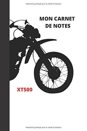 MON CARNET DE NOTES: MOTO XT500