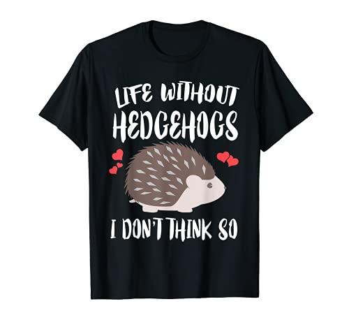 La vida sin erizos no pienso tan Camiseta
