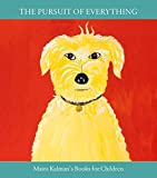 The Pursuit of Everything: Maira Kalman's Books for Children