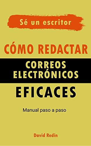 Cómo redactar correos electrónicos eficaces: MANUAL PASO A PASO eBook: Redín, David: Amazon.es: Tienda Kindle