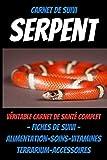 Carnet de suivi SERPENT -suivi médical reptile-serpent des bles-python royal-livre elevage reptile-crotale: guide serpents-livre vivarium-livre boa ... reptiles-livre terrarium-reptiles accessoires