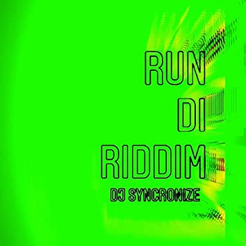 Run Di Riddim