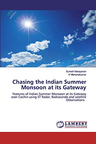 Chasing the Indian Summer Monsoon at its Gateway: Features of Indian Summer Monsoon at its Gateway over Cochin using ST Radar, Radiosonde and satellite Observations