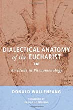 Dialectical Anatomy of the Eucharist: An Étude in Phenomenology