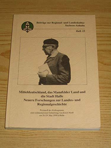 Mitteldeutschland, das Mansfelder Land und die Stadt Halle - Neue Forschungen zur Landes- und Regionalgeschichte