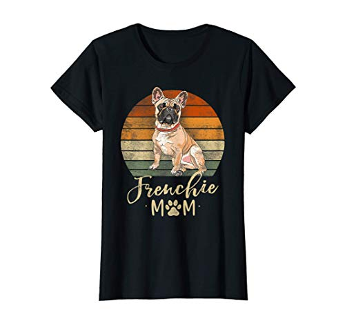 Womens Frenchie Mom Retro French Bulldog Lover Gifts Dog Mama T-Shirt