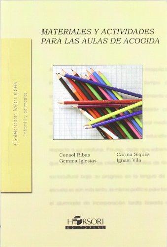 Materiales Y Actividades Para Aulas De Acogida (Colección Manuales)