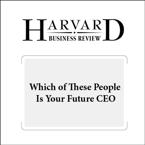 Which of These People Is Your Future CEO (Harvard Business Review) audiobook cover art