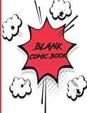 Blank Comic Book: A Large Notebook and Sketchbook for Kids and Adults to Draw Comics and Journal.Create Draw Your Own Comics Graphic Novels - No Speech Bubbles - Each Page Is Blank On Back To Avoid Bleed Through