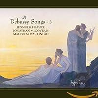 Debussy: Songs Vol 3