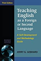 Teaching English As a Foreign or Second Language: A Self-Development and Methodology Guide (Michigan Teacher Training Series)