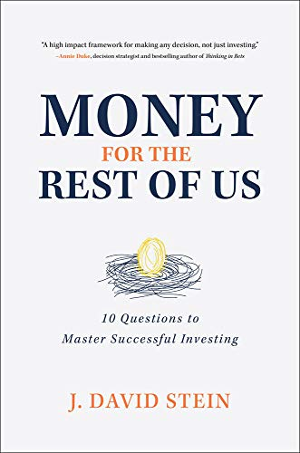 Stein, J: Money for the Rest of Us: 10 Questions to Master S: 10 Questions to Master Successful Investing