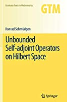 Unbounded Self-adjoint Operators on Hilbert Space (Graduate Texts in Mathematics)