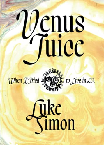 Venus Juice: When I Tried to Live in LA