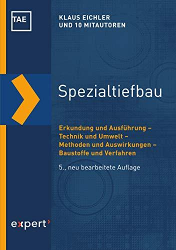 Spezialtiefbau: Erkundung und Ausführung – Technik und Umwelt – Methoden und Auswirkungen – Baustoffe und Verfahren (Kontakt & Studium 566)