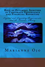 Role of External Auditors in Corporate Governance and Financial Reporting: Capital and Liquidity Requirments, and the Finance Theory