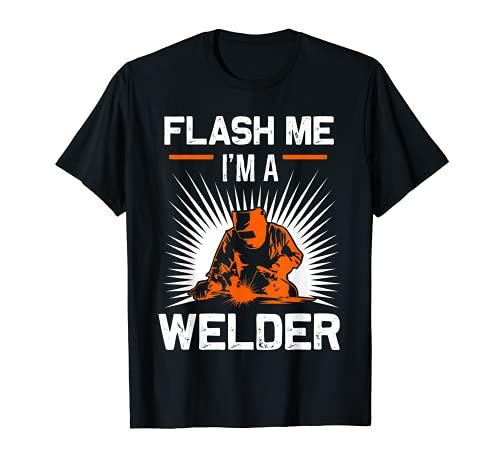 Funny Flash Me I'm A Welder Regalo para Soldar Hombres Regalos Camiseta
