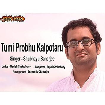 Tumi Probhu Kalpotaru