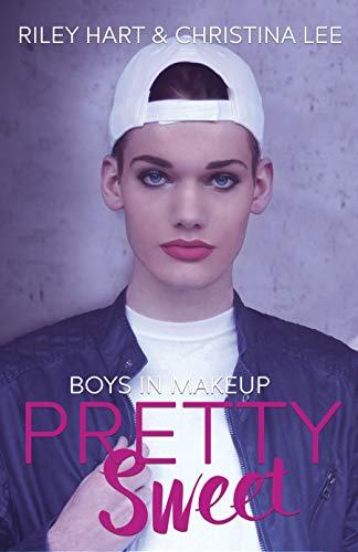 Pretty Sweet (Boys in Makeup Book 2)