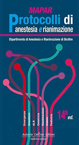 MAPAR. Protocolli di anestesia e rianimazione