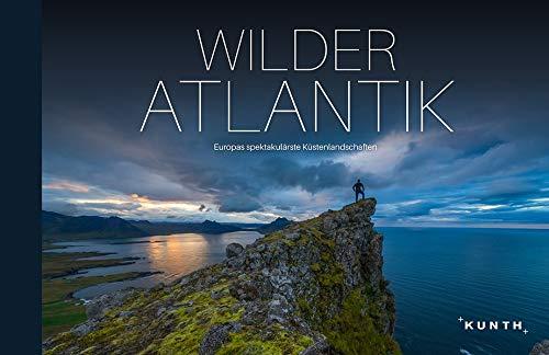 Wilder Atlantik: Europas spektakulärste Küstenlandschaften (KUNTH Bildband: Nachschlagewerke)