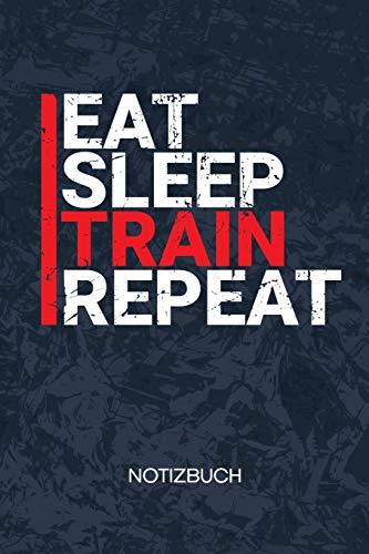 Eat Sleep Train Repeat: Sportler Notizbuch A5 Kariert - Kraftsportler Heft - Fitness Notizheft 120 Seiten KARO - Fitness Zitat Notizblock Eat Sleep Train Repeat Motiv - Fitnesstrainer Geschenk