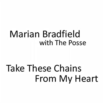 Take These Chains from My Heart