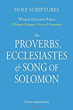 PROVERBS, ECCLESIASTES & SONG OF SOLOMON (Pocket sized): World English Bible (Without Chapters, Verses & Footnotes)