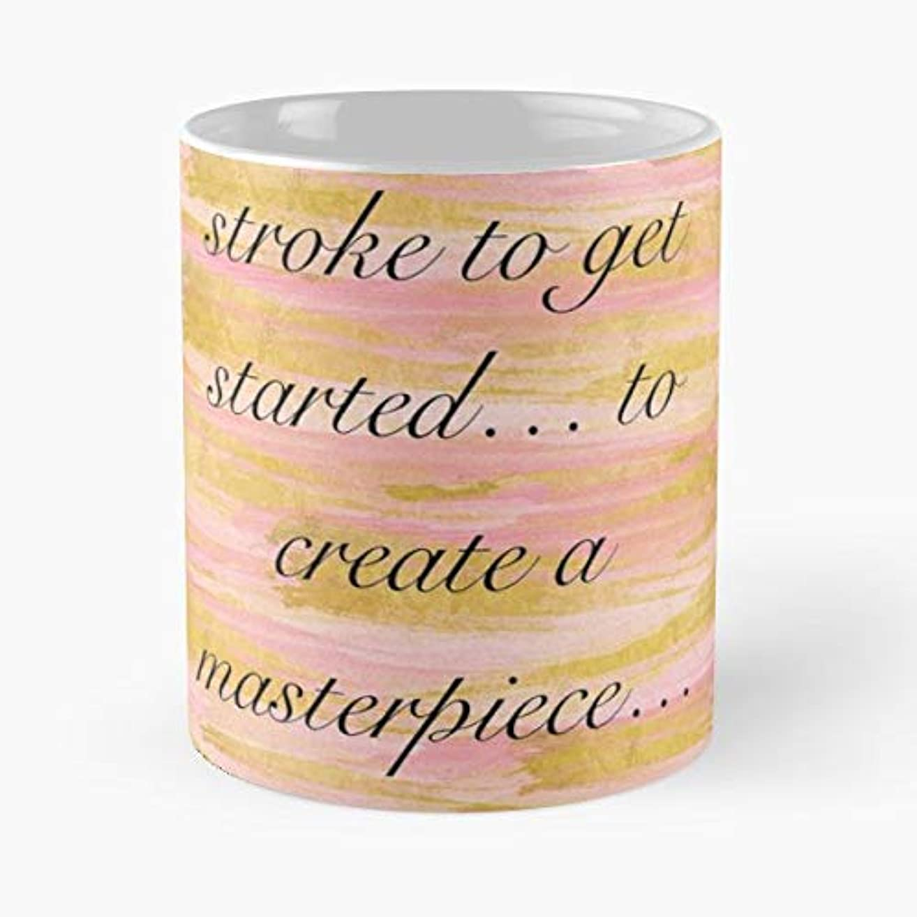 Artist Motivational Quote Pink - 11 Oz Coffee Mugs Unique Ceramic Novelty Cup, The Best Gift For Holidays.