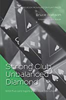 Strong Club, Unbalanced Diamond: With five-card majors and a weak notrump