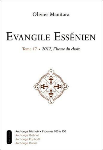 Evangile Essénien - T17 - 2012, l'heure du choix