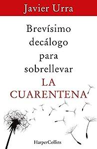 Brevísimo decálogo para sobrellevar la cuarentena par Javier Urra