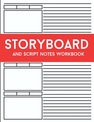 Storyboard and Script Notes Workbook: A Filmmaker's Template For Film and Television Directors, Animators, Storytellers and Screenwriters.