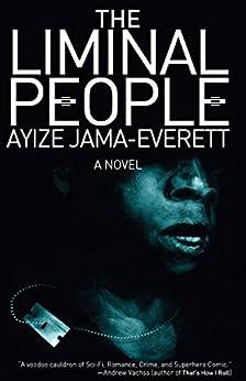 The Liminal People: A Novel by [Ayize Jama-Everett]