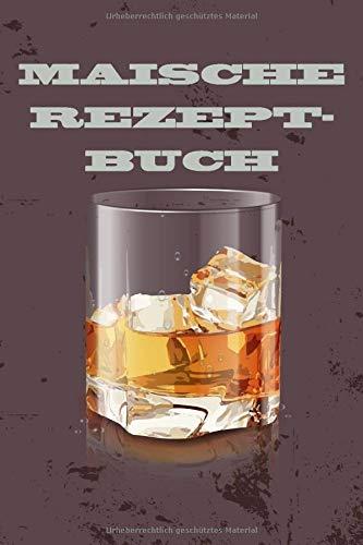 Maische Rezept Buch: A5 | Auf 120 Seiten | Kariert | Zum Festhalten deiner Maische Rezepte | Schnaps Brennen | Maische Rezept Buch