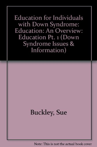 Education for Individuals with Down Syndrome (Down Syndrome Issues & Information) (Pt. 1)