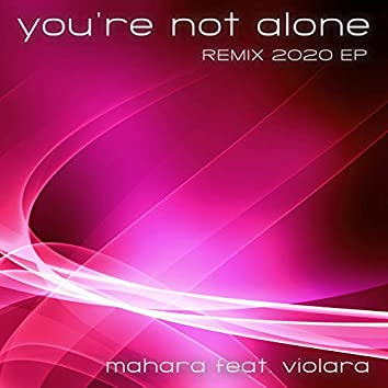 You're Not Alone (Remix 2020 EP)