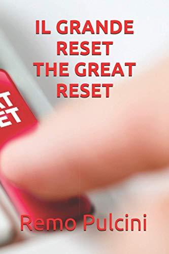 "Il Grande Reset - ""The Great Reset"": Global Elites Socialist Plan Revealed They Call it the Great Reset - Il ""Grande Reset"": che cos'è veramente e le fake news"