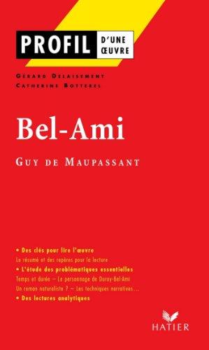Profil - Maupassant (Guy de) : Bel-Ami : Analyse littéraire de l'oeuvre (Profil d'une Oeuvre)