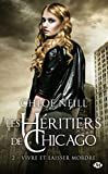 Les Héritiers de Chicago, T2 - Vivre et laisser mordre