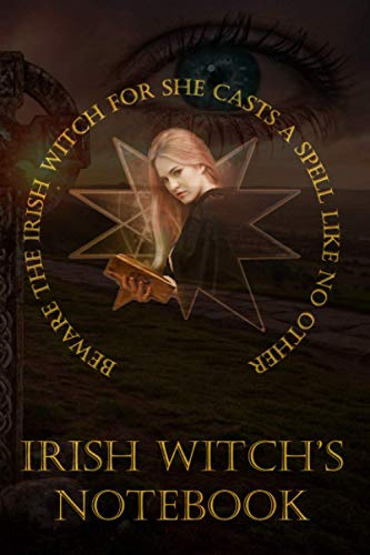 Irish Witch's Notebook: 120 Page Lined Journal for Celtic Wiccan Notes, Incantations and Spells