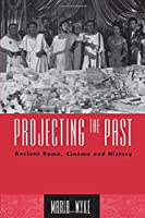 Projecting the Past (The New Ancient World)
